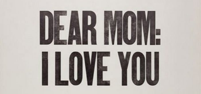 Dear Mom: I Love You via tumblr.com